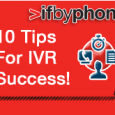 10 Tips For IVR Success