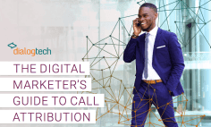 The Digital Marketer's Guide to Call Attribution