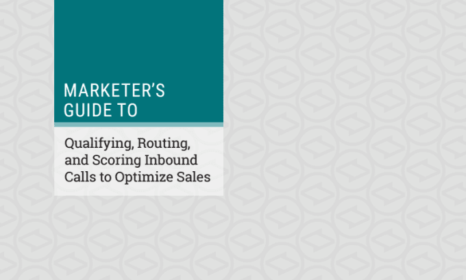 Qualifying, Routing, and Scoring Inbound Calls to Optimize Sales