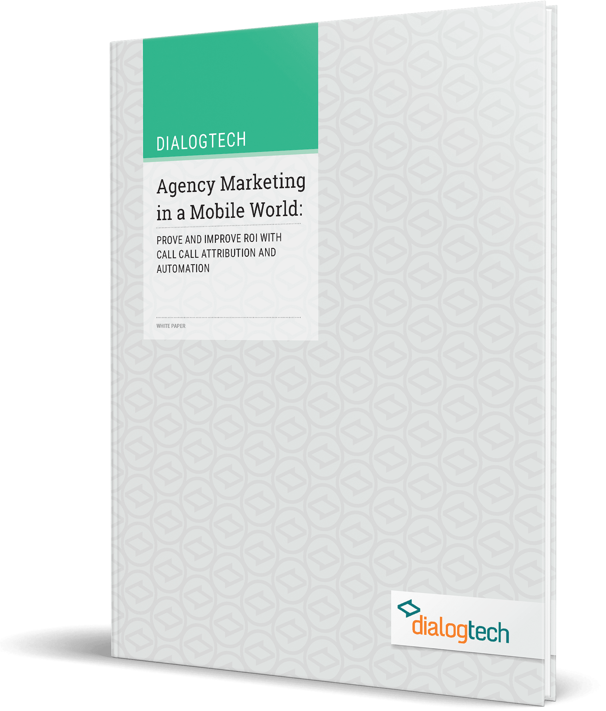 Agency Marketing In A Mobile World: Prove And Improve ROI With Call Attribution